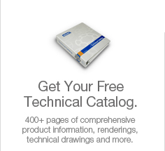 Get Your Free  Technical Catalog. 400+ pages of comprehensive product information, renderings, technical drawings and more.